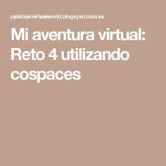 Mi aventura virtual: Reto 4 utilizando cospaces