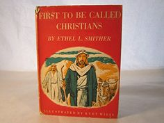 To be called Christians by Ethel Lisle Smither http://www.amazon.com/dp/B0007E1D7I/ref=cm_sw_r_pi_dp_518Qvb1NYCDXS