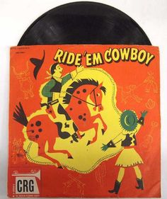 Vintage 1950 Ride'Em Cowboy Children's Record by Children's Record Guild, comes in original sleeve, told by Parker Fe. on Mar 2017 78 Records, Baby Boomer, Vintage Children's Books, Kids Songs, Fashion Branding, Rolling Stones, American History, Auction