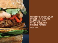 VEGGIE BURGERS 10 WAYS – Red Lentil Cauliflower Burger with Chipotle Habanero Mayo, Onion Rings, and Roasted Peppers