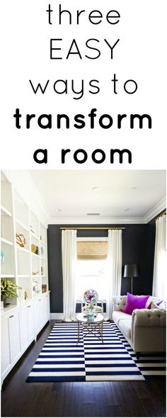 3 Ways To Instantly Transform a Room