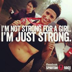 I'm not strong for a girl. I'm just strong. www.thespartancruise.com  March 6-9, 2015. Space is limited.