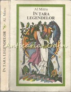 In Tara Legendelor - Al. Mitru - Ilustratii: Val Munteanu