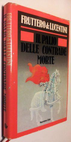 Fruttero & Lucentini   Il palio delle contrade morte   Ed Euroclub 1985