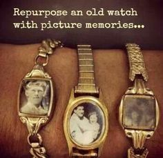 Repurposing an old watch with memories. Wonderful way to keep loved ones close.