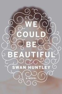 We Could Be Beautiful