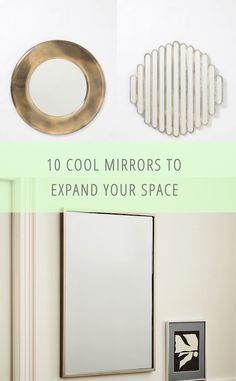 Expand Your Space! 10 Cool Mirrors That Will Give Your Room A Boost