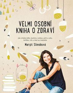 Velmi osobní kniha o zdraví - Margit Slimáková - Megaknihy.cz