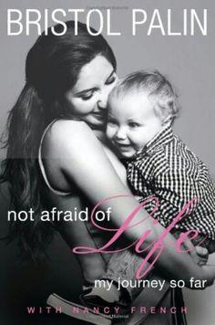 Bristol Palin -> not afraid of Life my journey so far
