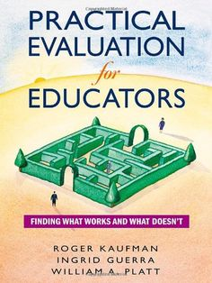 Practical Evaluation for Educators: Finding What Works an... https://www.amazon.com/dp/0761931988/ref=cm_sw_r_pi_dp_7f2KxbSZ2DP8T