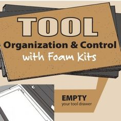 ARRANGE AND TRACE the tools onto the primary foam sheet. EMPTY your tool drawer MEASURE the inside dimensions of the drawer. MARK AND CUT the tool foam shee. http://slidehot.com/resources/foam-kit-instructions-creative-safety-supply.25680/