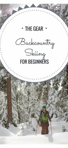Backcountry skiing can be intimidating for beginners, but it doesn't have to be. Here is a detailed guide that will help any beginner find the best gear to launch their backcountry skiing adventures. Ski Et Snowboard, Snowboarding Gear, Winter Hiking, Winter Camping, Winter Gear, Kids Ski Gear, Skiing Quotes, Adventure Bucket List, Adventure Time