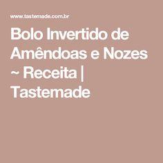 Bolo Invertido de Amêndoas e Nozes ~ Receita | Tastemade