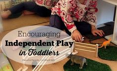 Fostering independent play in young children takes time and patience. Here are eight tips that have most helped us in encouraging our toddlers to play independently.