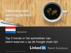 de-top-5-nederlandse-trends-in-recruitment-2013 by Marlene de Koning via Slideshare