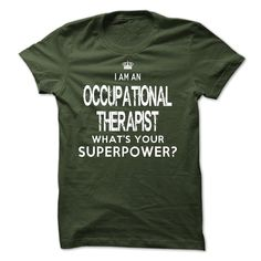 I am an #Occupational Therapist,  Order HERE ==> https://www.sunfrogshirts.com/LifeStyle/I-am-an-Occupational-Therapist-6306-Forest-18069027-Guys.html?47756,  Please tag & share with your friends who would love it ,  #renegadelife #xmasgifts #superbowl  #occupational therapist humor, occupational therapist funny, occupational therapist attire #chemistry #rottweiler #family #posters #kids #parenting #men #outdoors #photography #products #quotes