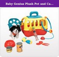 Baby Genius Plush Pet and Carrier Vet Care Set 9 Pieces Musical. There is so much to do for a new puppy! Your child will have hours of enjoyment taking care of Melody. Feed her, listen to her heart, trim her nails, and give her lots of cuddles. The excitement begins when your child opens the pet carrier door and hears Melody's playful theme song. Plush puppy and all accessories store easily inside.