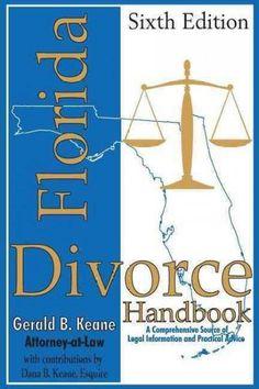 Florida Divorce Handbook: A Comprehensive Source of Legal Information and Practical Advice