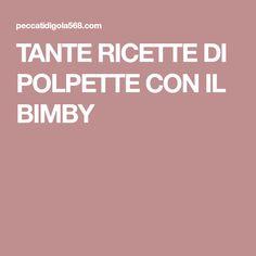TANTE RICETTE DI POLPETTE CON IL BIMBY