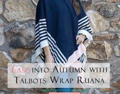 Petite fashion & style   Talbots Wrap Ruana for fall   Talbots Wrap Ruana…