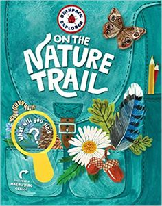 Backpack Explorer: On the Nature Trail: What Will You Find?: Editors of Storey Publishing: 9781635861976: AmazonSmile: Books Free Books, Good Books, Discovery Games, Best Hiking Backpacks, Nature Scavenger Hunts, Curious Kids, Field Guide, Book Club Books, Amazing Nature