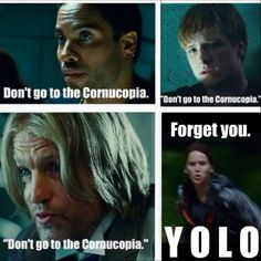 However, Katniss can't say YOLO because even when she dies, she'll still live on in all the hunger game fans' hearts, right? nope? okay, never mind.