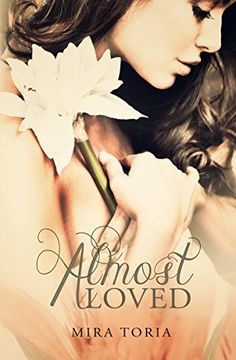 Almost Loved - Kindle edition by Mira Toria, Sandy Ngo. Contemporary Romance Kindle eBooks @ Amazon.com.