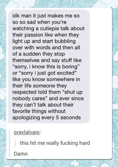 I Never Thought About This And I'm Afraid It Happened To Me. My parents hate it when I apologize because I do it so often.