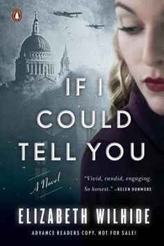Historical Fiction 2017. World War II Fiction. If I Could Tell You by Elizabeth Wilhide.