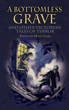 """""""A Bottomless Grave And Other Victorian Tales Of Terror""""  ***  Hugh Lamb  (1977)"""