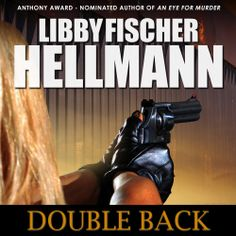"Libby Fischer Hellmann fans! Her ""Doubleback"" (Georgia Davis PI, Book 2) is on #Sale for only $7.95 thru 4/20. Sample it here: http://amblingbooks.com/books/view/doubleback"