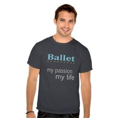 Ballet. My passion. My life. (Gifts for male dancers)