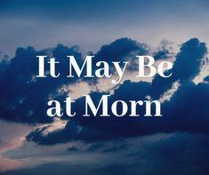It may be at morn song lyrics - Gospel Music Lyrics Home Gospel Song Lyrics, Gospel Music, Music Lyrics, Good News, Sick, Songs, Quotes, Lyrics, Quotations