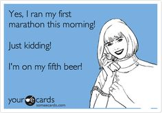 Ha ha ha! I can safely say I will never  run a marathon, but I want five beers right now.