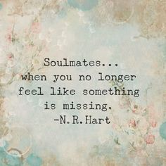 No longer missing My Soulmate Quotes, Rumi Love Quotes, Meant To Be Quotes, Soul Quotes, Love Yourself Quotes, Love Quotes For Him, Positive Quotes, Life Quotes, Quotes Love