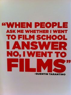 Quentin Tarantino is probably one of our top 5 favorite Directors. His style of film making, screenwriting and his attitude are what makes him standout from the rest. Filmmaking Quotes, Tarantino Films, Quentin Tarantino Quotes, Film Studies, Film Inspiration, Film School, Film Quotes, Film Director, Screenwriting