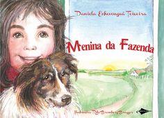 menina da fazenda, daniela echevenguá teixeira, infanto-juvenil, 2011, ed. modelo de nuvem, brasil