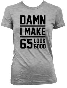 65th Birthday Gift For Women & Men Thanks for stopping by the Birthday Suit Shop! Celebrate life's greatest moments with our customized apparel.