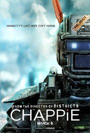 Chappie Poster This movie had the audacity to make me cry.