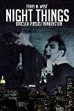 Free Kindle Book -   Night Things: Dracula versus Frankenstein (The Magic Now Series Book 1) Check more at http://www.free-kindle-books-4u.com/horrorfree-night-things-dracula-versus-frankenstein-the-magic-now-series-book-1/