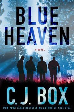 Blue Heaven loved this one set in Idaho. I find his characters very compelling and I love the setting of his books and the fact they are very plot driven. Excellent read.
