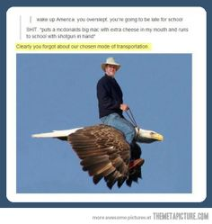 Wake up, America…lol that's sad...we don't ride an eagle we ride a horse..