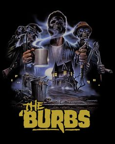 The 'Burbs (1989)   Poster art by Justin Osbourn The 'burbs, Horror Art, Movie Posters, Movies, Crafting, Films, Film Poster, Cinema, Crafts To Make