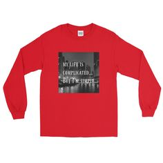 """""""My Life is Complicated"""" Long Sleeve T-Shirt"""