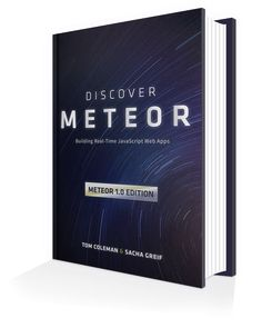 Discover Meteor - Learn how to build real-time JavaScript web apps with the Meteor.js framework