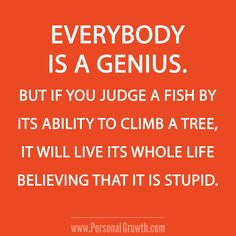 Don't judge a fish by the ability to climb a tree :D #quotes #personalgrowth
