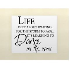 LIFE ISN`T ABOUT WAITING FOR THE STORM TO PASS IT`S LEARNING TO DANCE IN THE RAIN Vinyl wall lettering stickers quotes and...