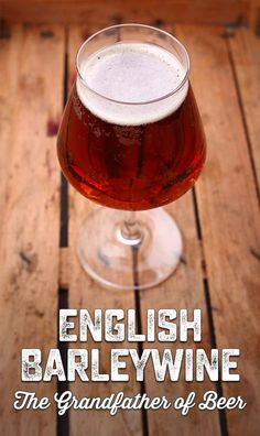 English Barleywine Ale: The Grandfather of Beer