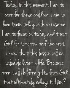 Today in this moment, I am to care for these children. I am to love them today with no reserve! #fostercare #parenting #quote