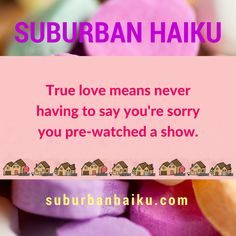 Suburban Haiku by Peyton Price is inspired by life in the suburbs— Meaning Of Love, Haiku, True Love, Poetry, Humor, Sayings, Real Love, Humour, Lyrics
